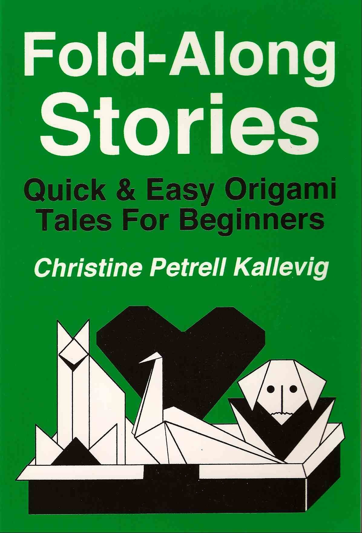 Storigami book Fold Along Stories Quick and Easy Origami Tales for Beginners by Christine Petrell Kallevig
